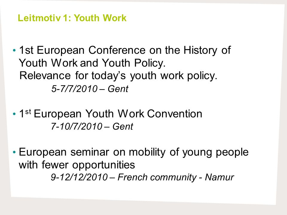 Leitmotiv 2: Youth employment  Implementation structured dialogue  EU Youth Conference and DG meeting  Council