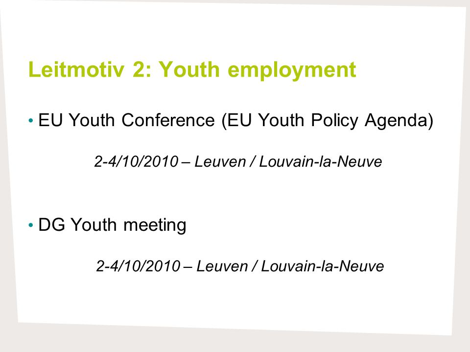 Leitmotiv 3: State of affairs on the agenda on Children, Youth and UN Convention on the Rights of the Child  Expert Conference Europe de l'Enfance  Ministers Conference (tbc)  Council