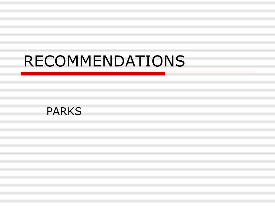 RECOMMENDATIONS PARKS
