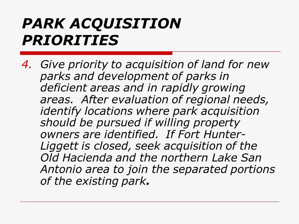 PARK DEVELOPMENT GUIDELINES 5.Utilize a wide range of mechanisms to acquire parkland, including a variety of funding sources such as land donations, public conveyances from other agencies and development impact fees.