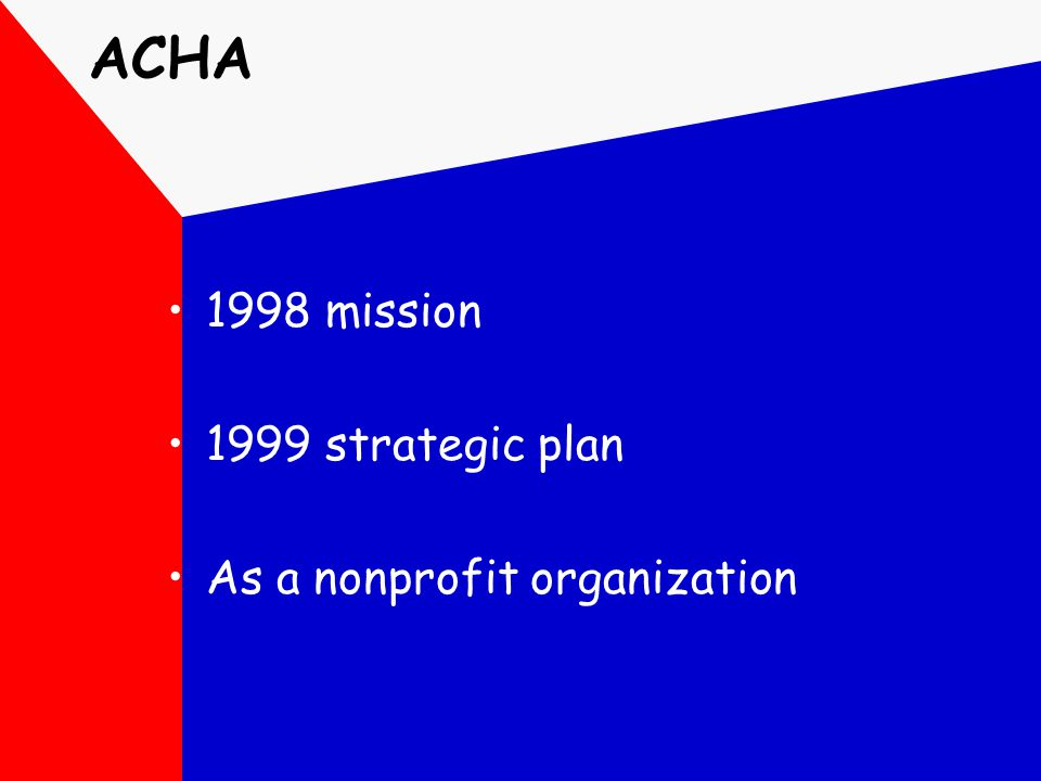 ACHA 1998 mission 1999 strategic plan As a nonprofit organization