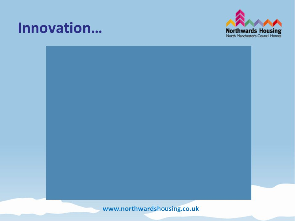 www.northwardshousing.co.uk Innovation…
