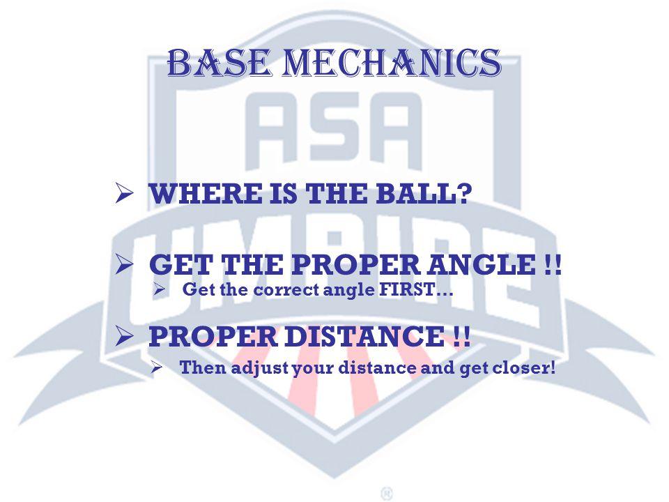 BASE MECHANICS  WHERE IS THE BALL.  GET THE PROPER ANGLE !.