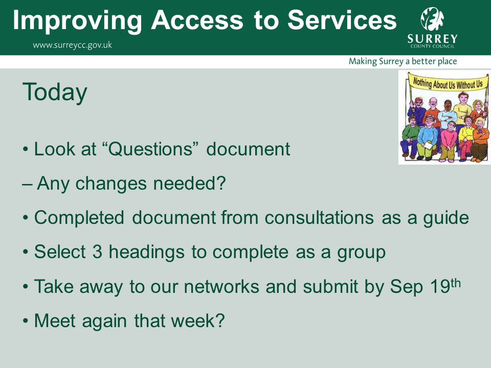 """Today Look at """"Questions"""" document – Any changes needed? Completed document from consultations as a guide Select 3 headings to complete as a group Tak"""