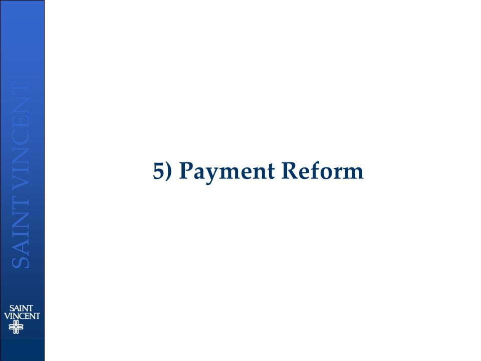 SAINT VINCENT 5) Payment Reform