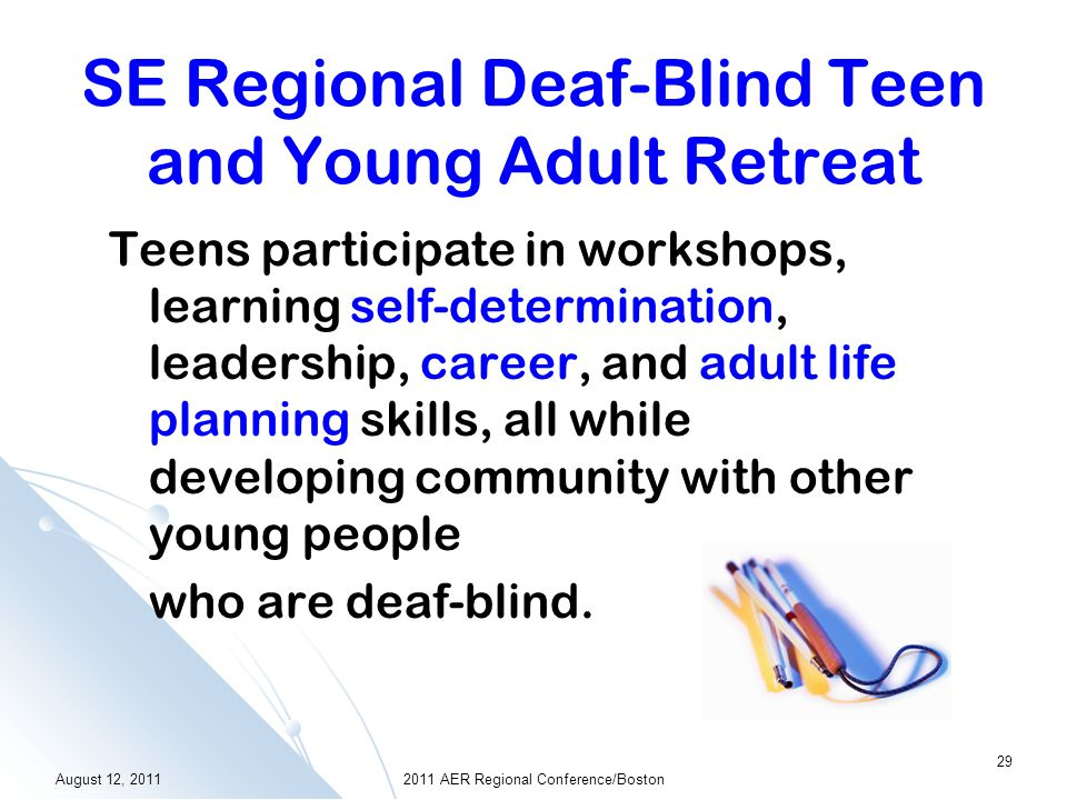 Florida Outreach Project for Children and Young Adults Who Are Deaf-Blind Several states annually collaborate to host an event for youth with deaf- blindness and their families.