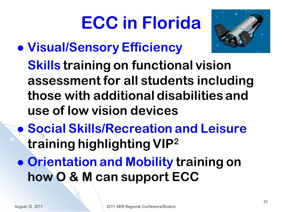 ECC in Florida Assistive Technology training on AT devices, AT curricula, sourcing for accessible texts, AT assessment Compensatory Skills training on