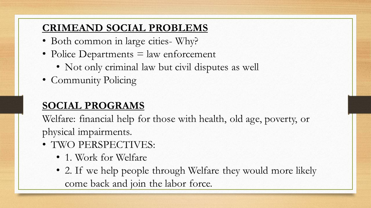 CRIMEAND SOCIAL PROBLEMS Both common in large cities- Why.