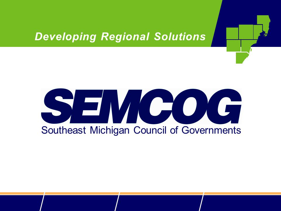 Southeast Michigan Council of Governments Developing Regional Solutions