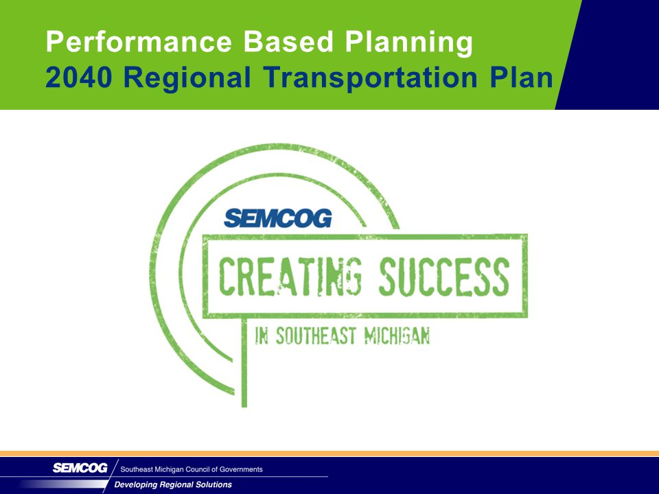 Performance Based Planning 2040 Regional Transportation Plan
