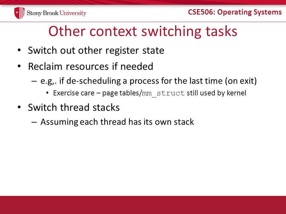 CSE506: Operating Systems CFS Example 5 5 10 15 22 26 List sorted by how many ticks the task has had Schedule neediest task