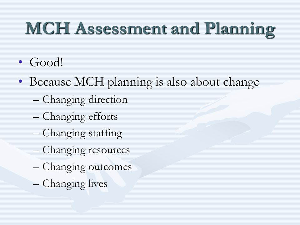 MCH Assessment and Planning Good!Good.