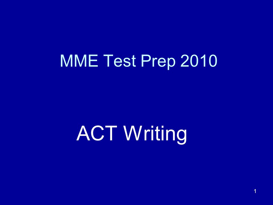 1 MME Test Prep 2010 ACT Writing