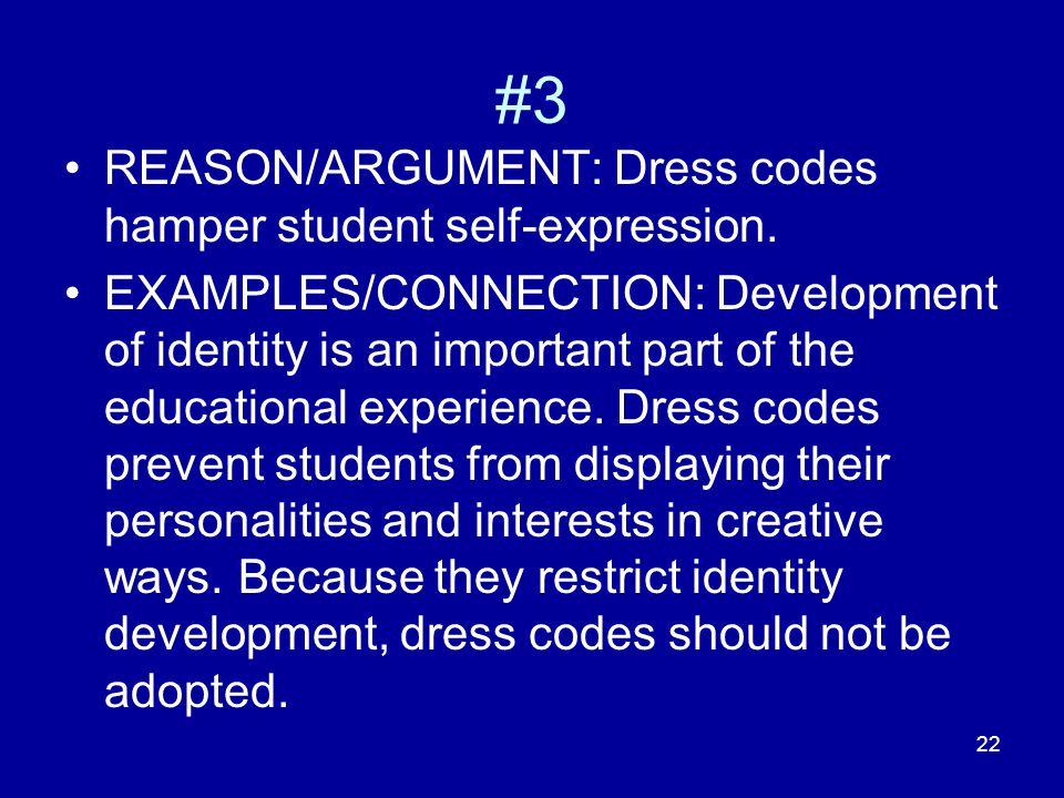 22 #3 REASON/ARGUMENT: Dress codes hamper student self-expression.