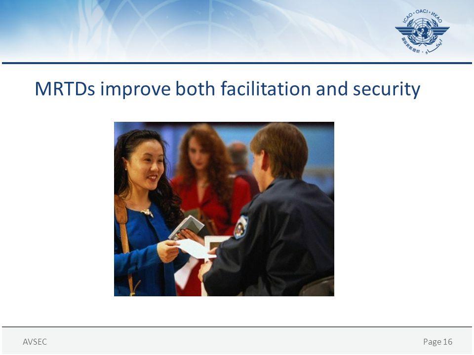 AVSECPage 16 MRTDs improve both facilitation and security
