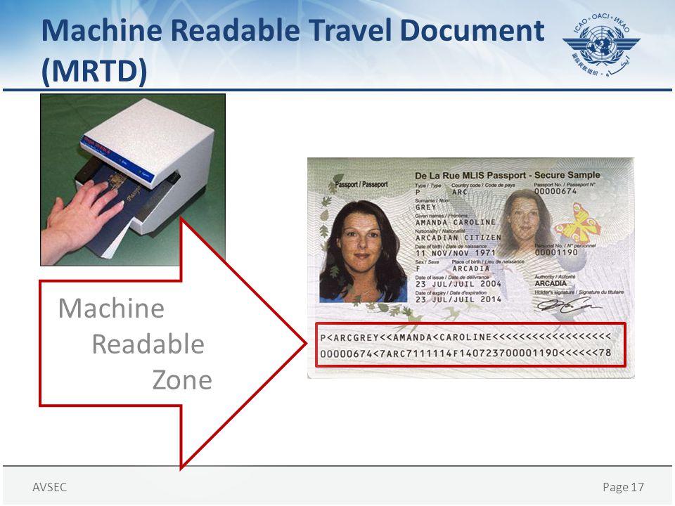 AVSECPage 17 Machine Readable Travel Document (MRTD) Machine Readable Zone