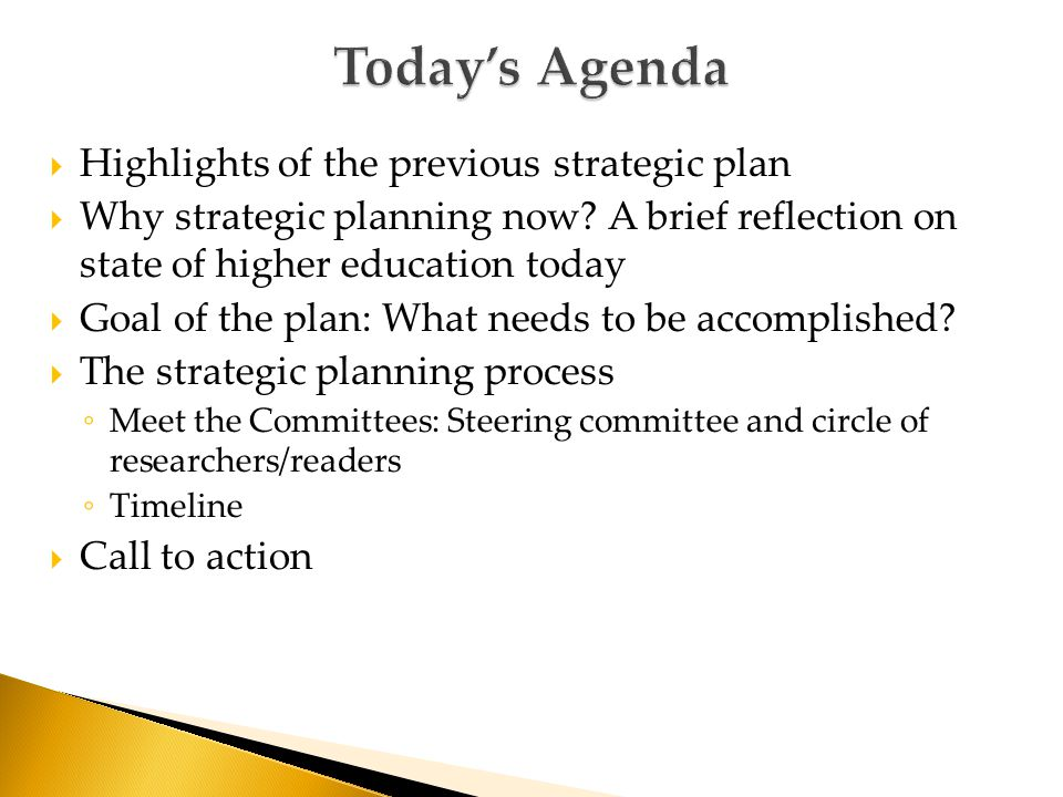  Highlights of the previous strategic plan  Why strategic planning now.