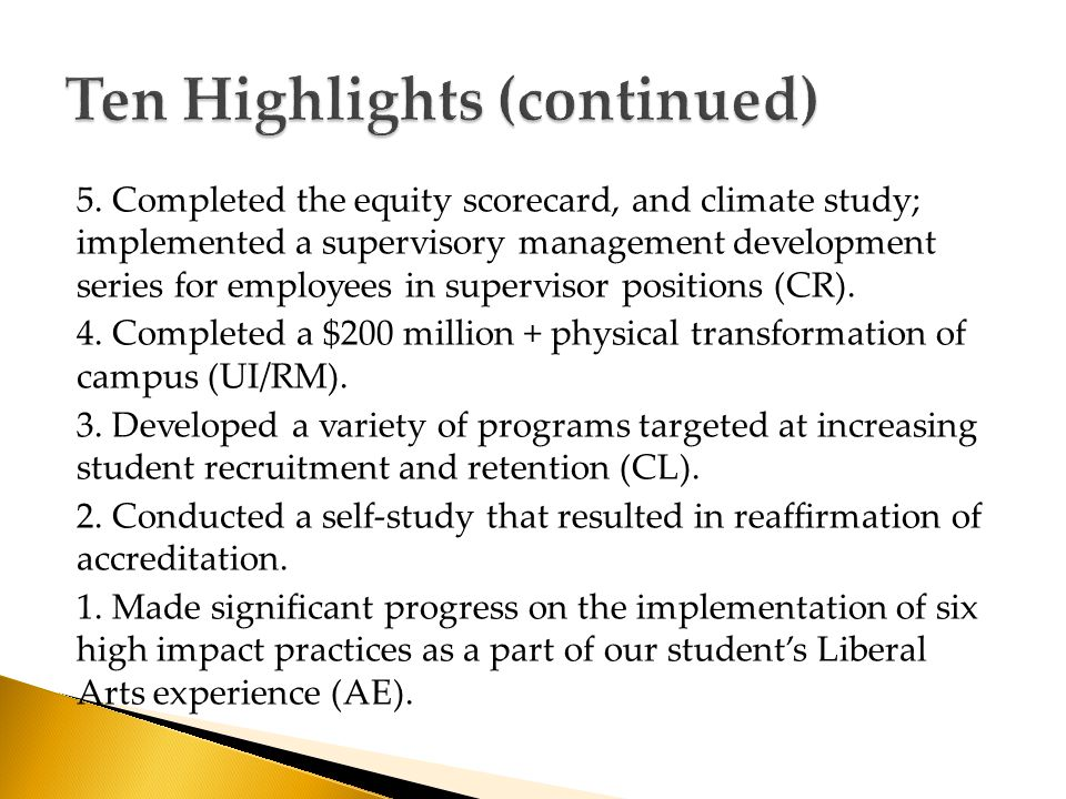 5. Completed the equity scorecard, and climate study; implemented a supervisory management development series for employees in supervisor positions (C