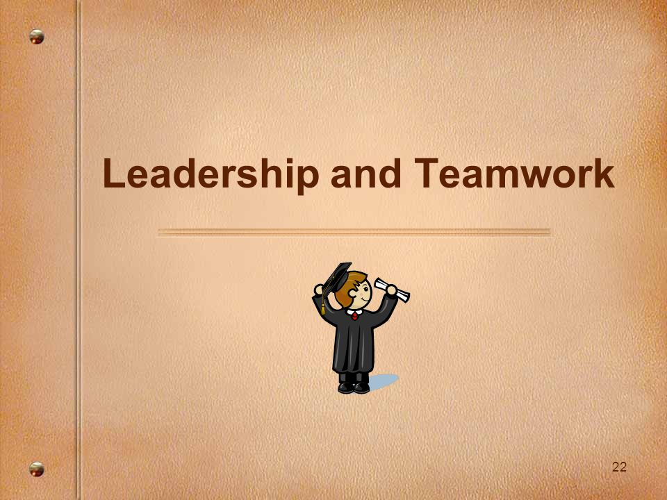 22 Leadership and Teamwork