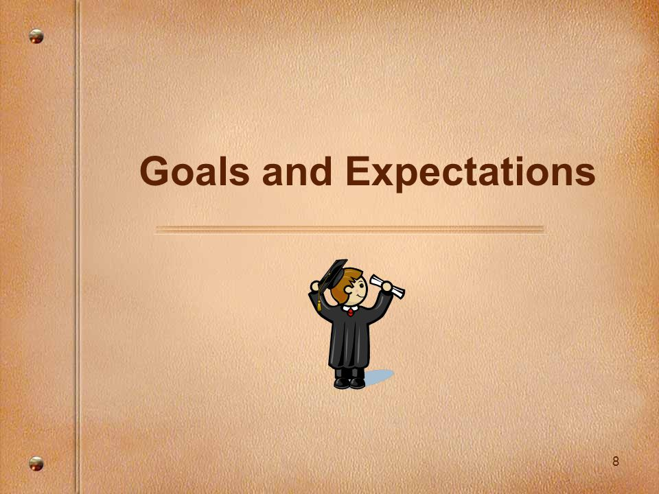 8 Goals and Expectations