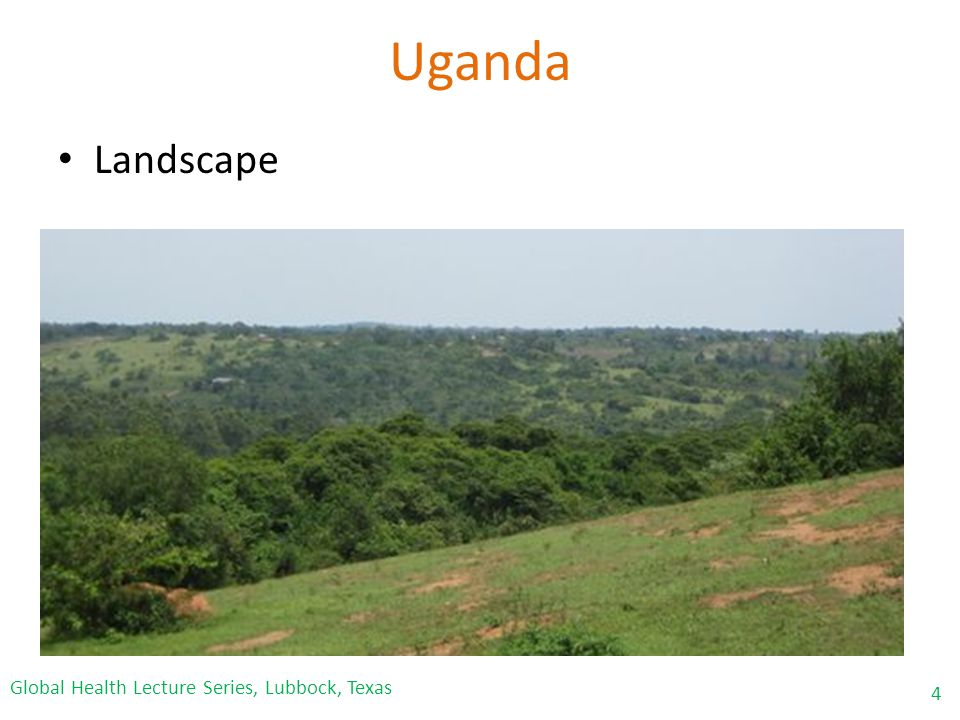 Uganda Landscape 4 Global Health Lecture Series, Lubbock, Texas