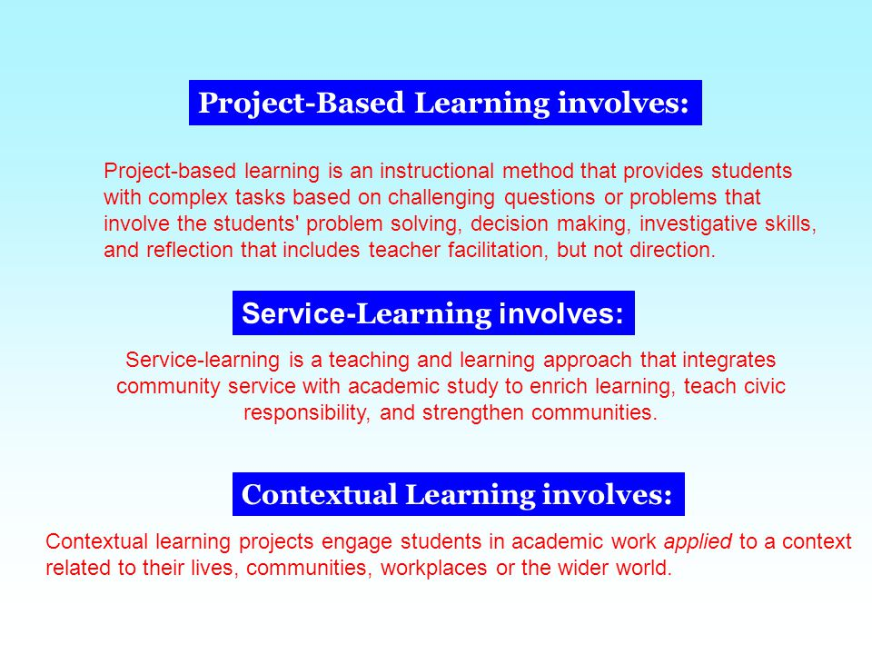 7 By embedding academics into engaging projects we not only give students a richer and more in-depth learning experience but we are also are helping them to develop self-expression, critical thinking, problem solving skills and positive relationships.