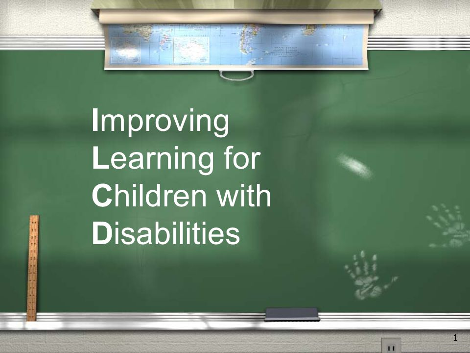 1 Improving Learning for Children with Disabilities