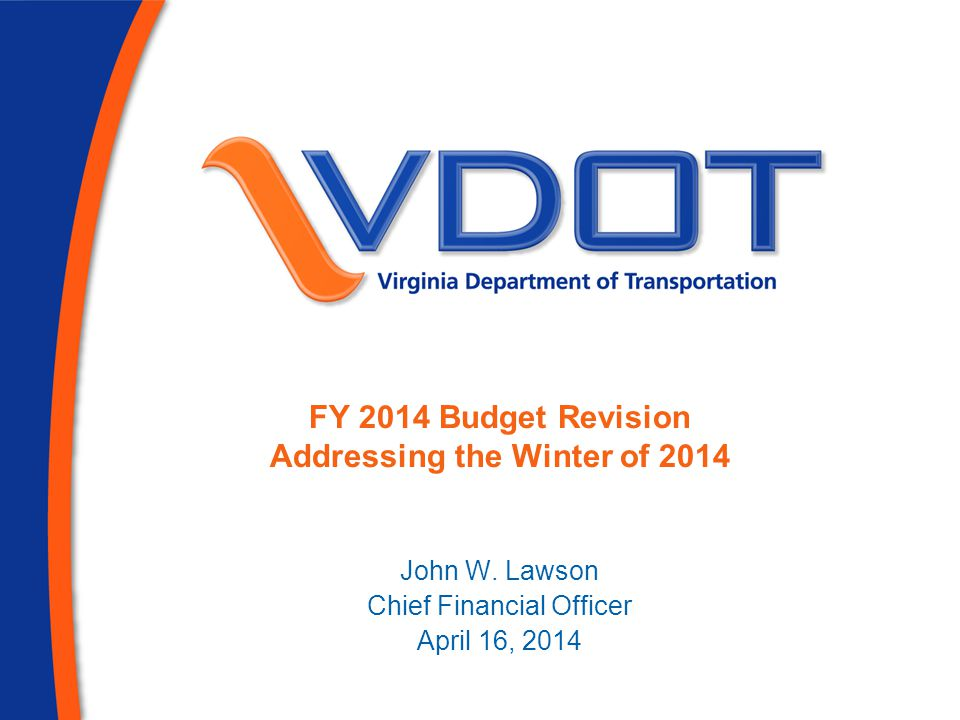 FY 2014 Budget Revision Addressing the Winter of 2014 John W.