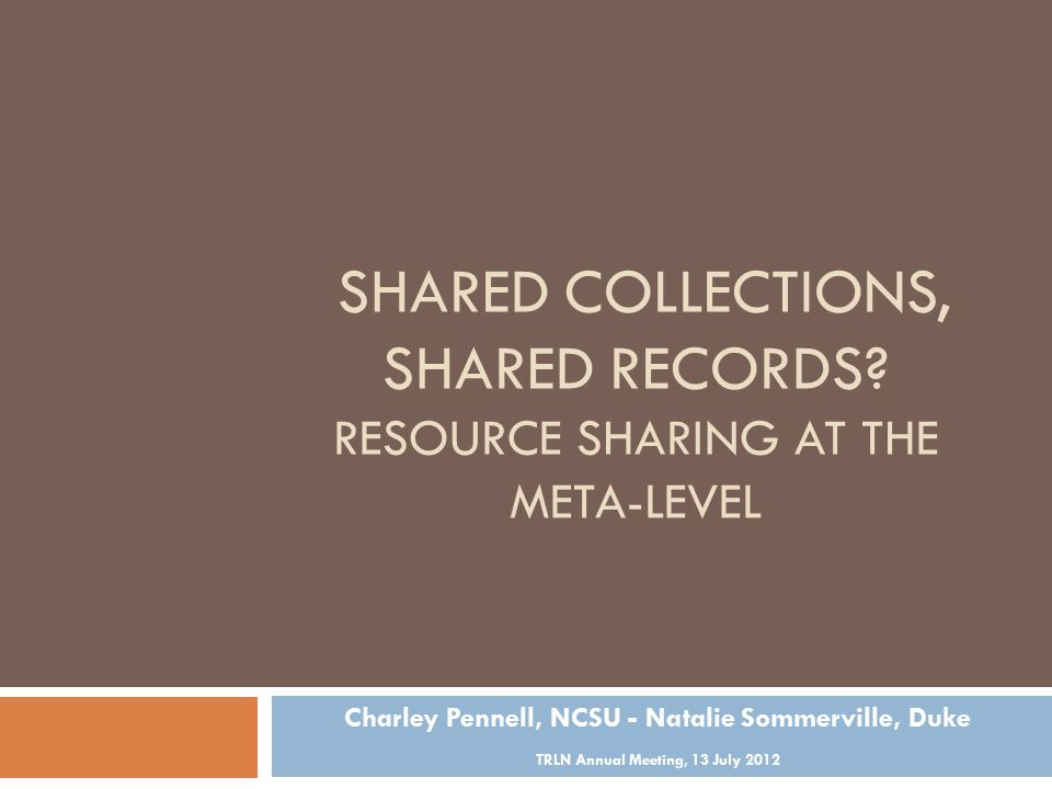 SHARED COLLECTIONS, SHARED RECORDS.