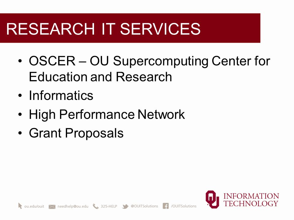 RESEARCH IT SERVICES OSCER – OU Supercomputing Center for Education and Research Informatics High Performance Network Grant Proposals
