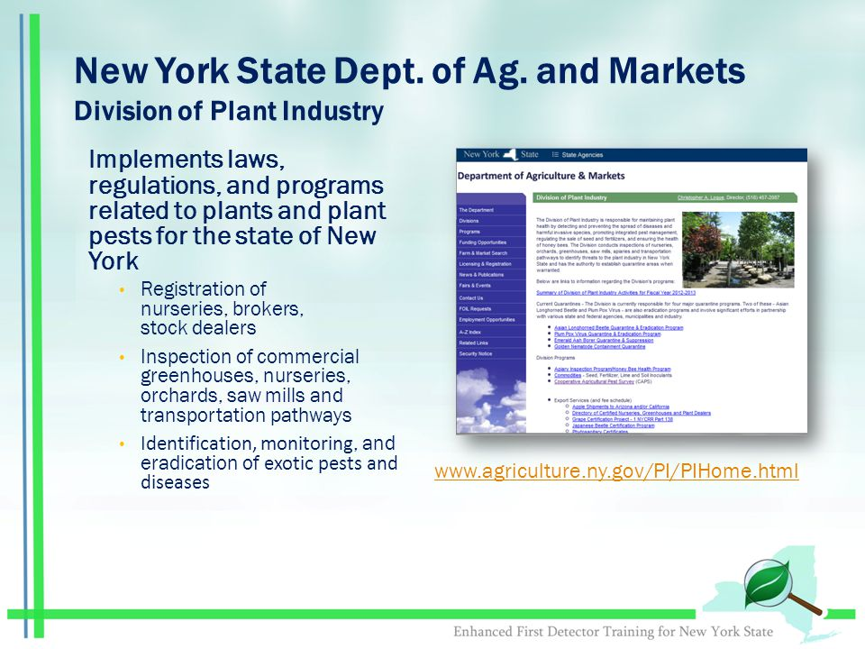 New York State Dept. of Ag. and Markets Division of Plant Industry Implements laws, regulations, and programs related to plants and plant pests for th