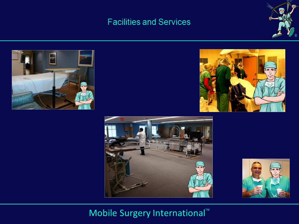 © Mobile Surgery International ™ Facilities and Services