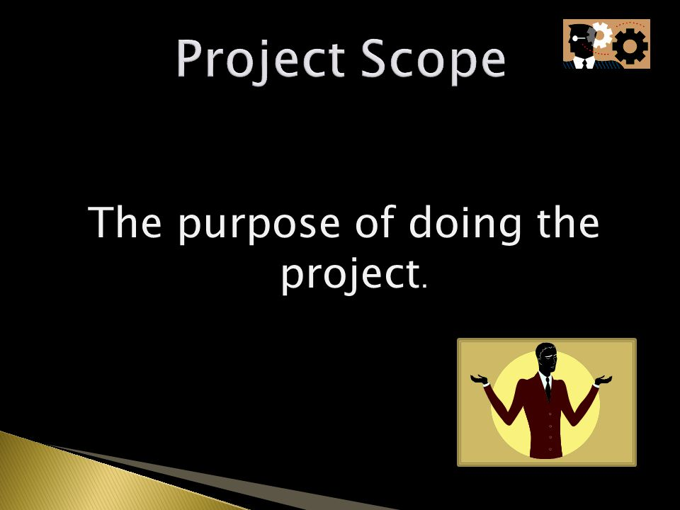 The purpose of doing the project. 7