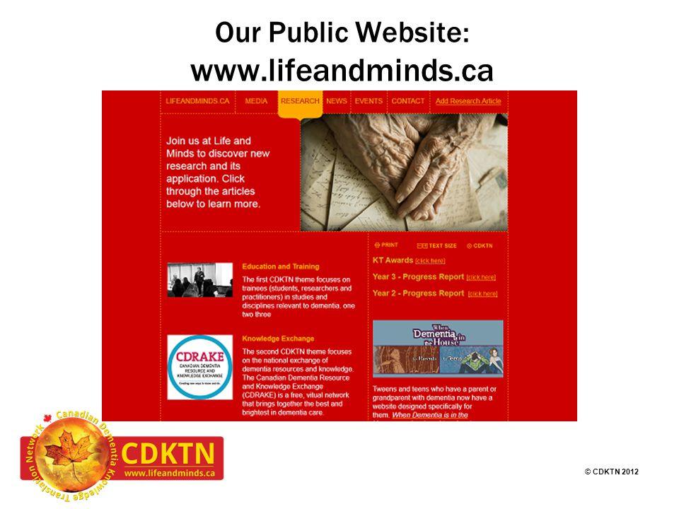 © CDKTN 2012 Our Public Website: www.lifeandminds.ca