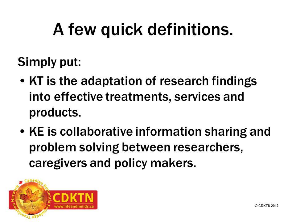 © CDKTN 2012 A few quick definitions.