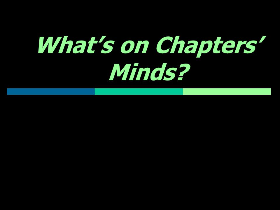 What's on Chapters' Minds?