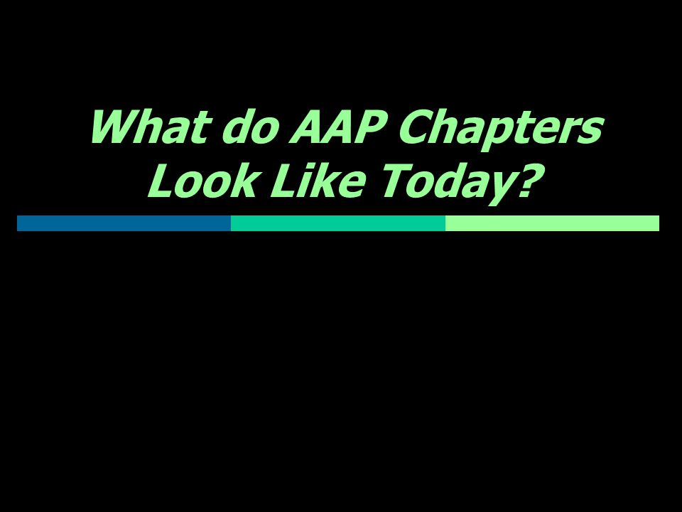 What do AAP Chapters Look Like Today?