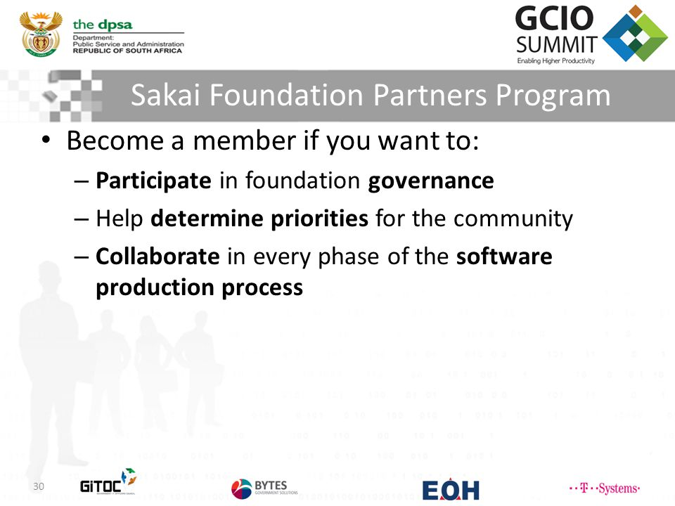 Sakai Foundation Partners Program 30 Become a member if you want to: – Participate in foundation governance – Help determine priorities for the community – Collaborate in every phase of the software production process
