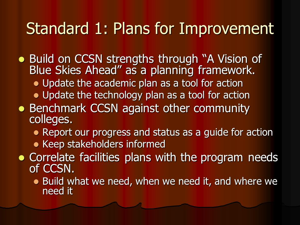 Standard 1: Plans for Improvement Build on CCSN strengths through A Vision of Blue Skies Ahead as a planning framework.