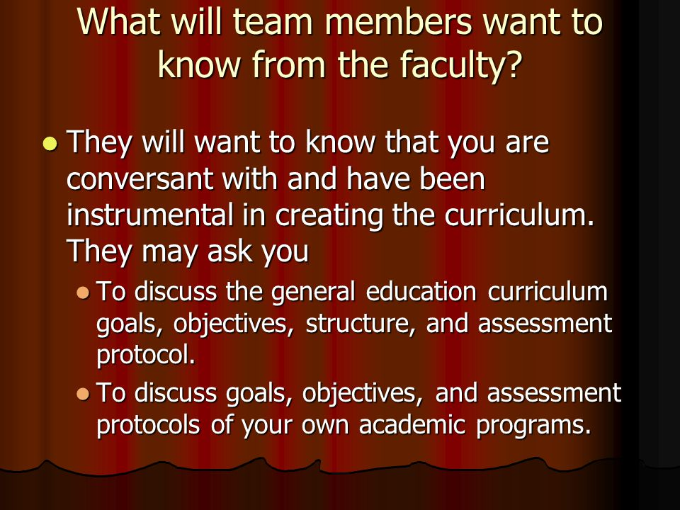 What will team members want to know from the faculty.