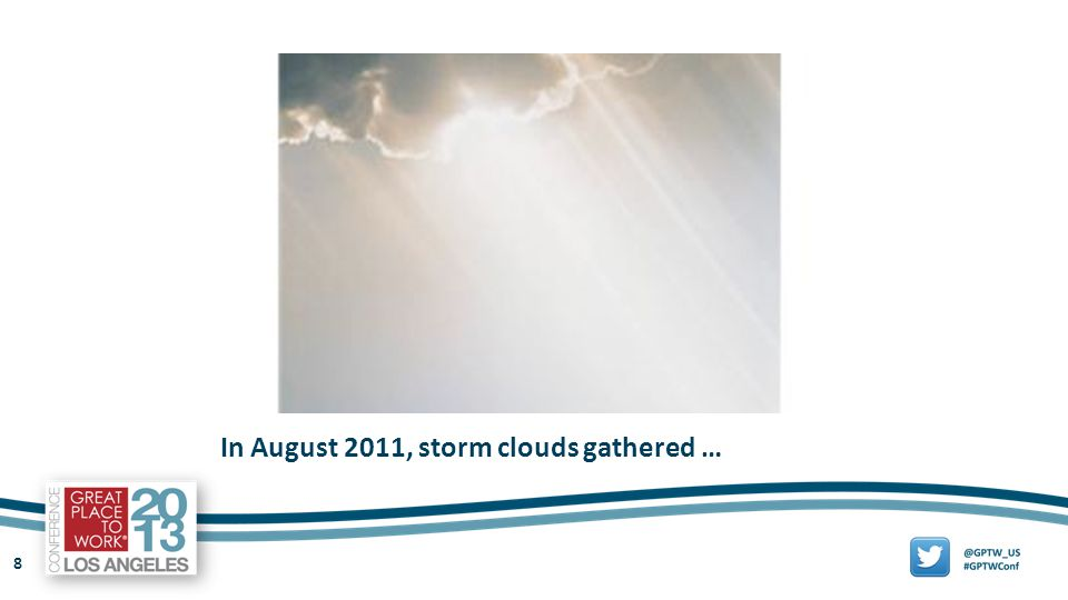 8 In August 2011, storm clouds gathered …