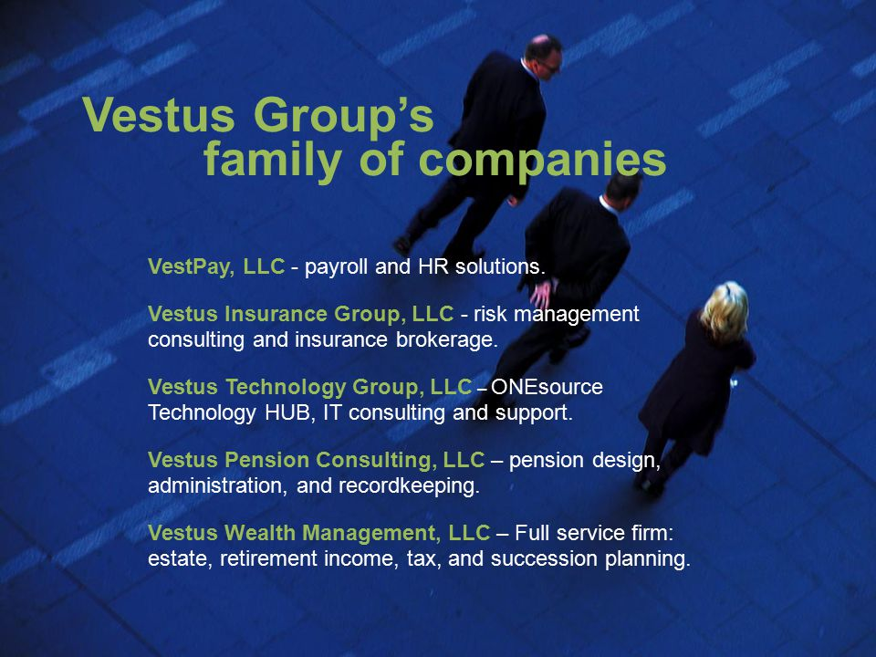 Corporate roots date back to 1980 Seasoned management team with over 80 years of combined experience Privately owned and operated Debt free Vestus Group