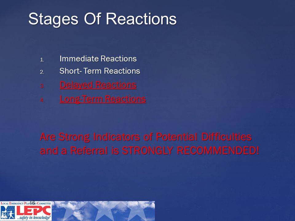 16 1. Immediate Reactions 2. Short- Term Reactions 3.