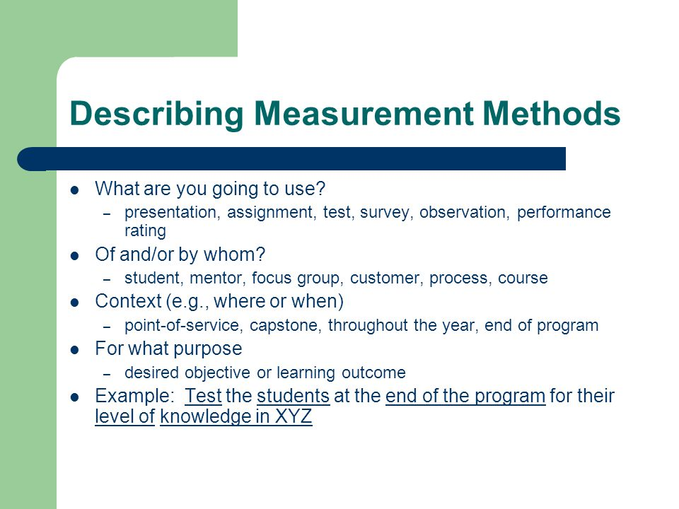 Describing Measurement Methods What are you going to use.