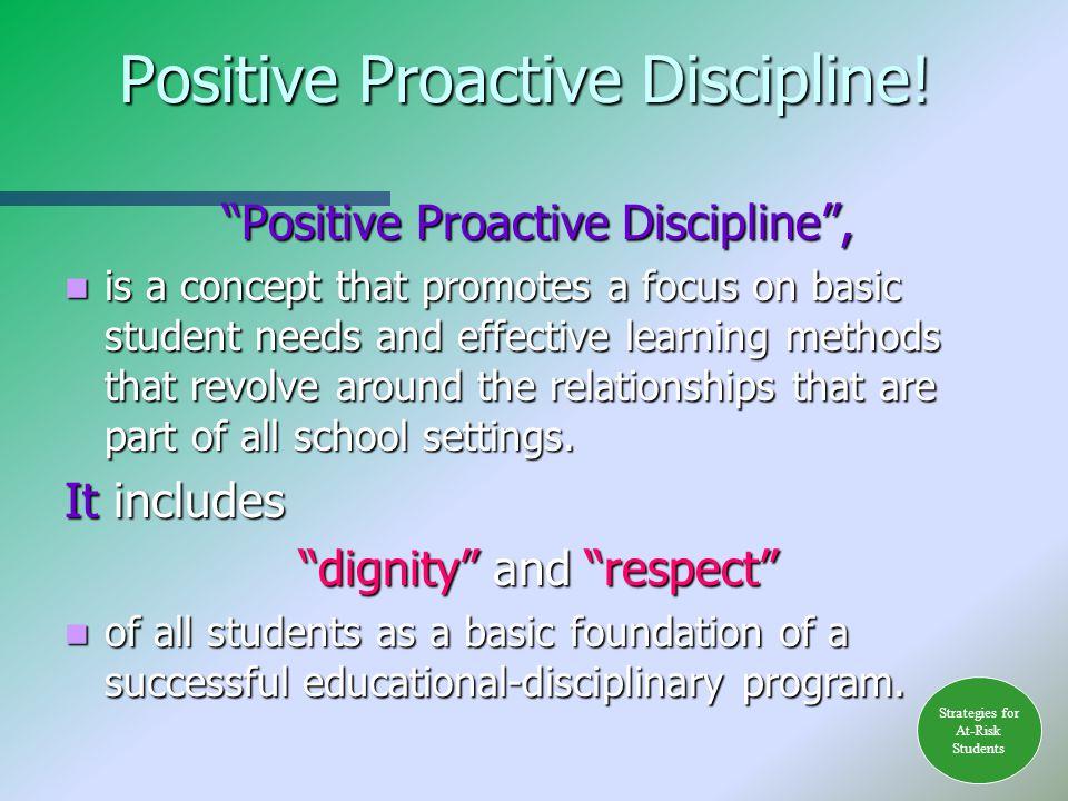 Positive Proactive Discipline.