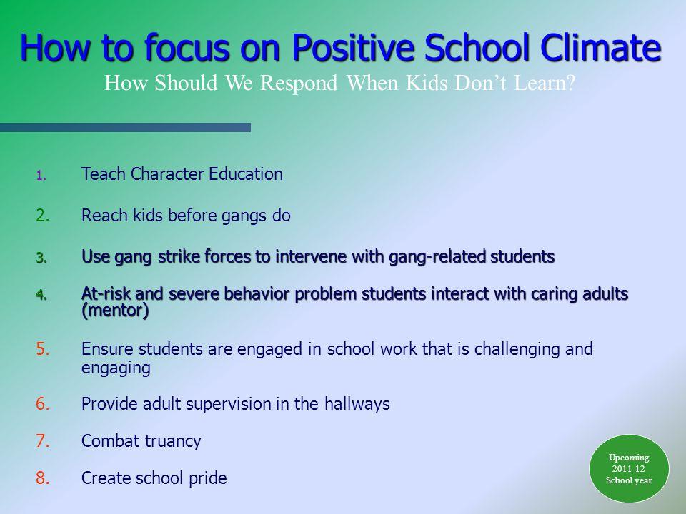1. Teach Character Education 2.Reach kids before gangs do 3.