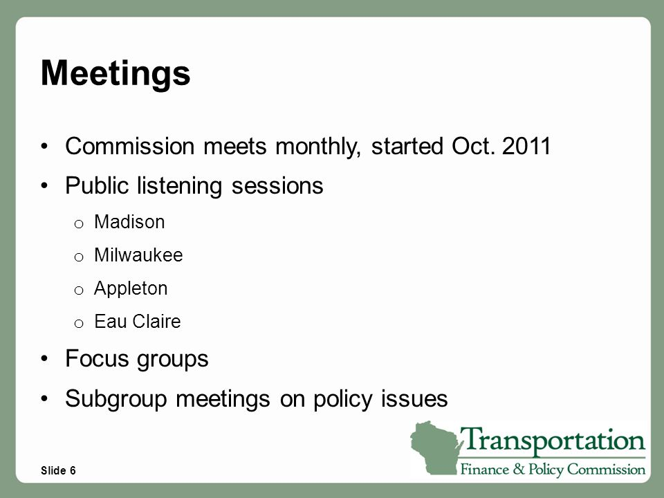 Slide 7 Broad Work Plan Flow Meetings One through Three Statutory Charge, Programs, Revenues, Challenges and other States' Approaches