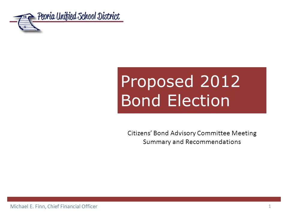 1 Proposed 2012 Bond Election Michael E.