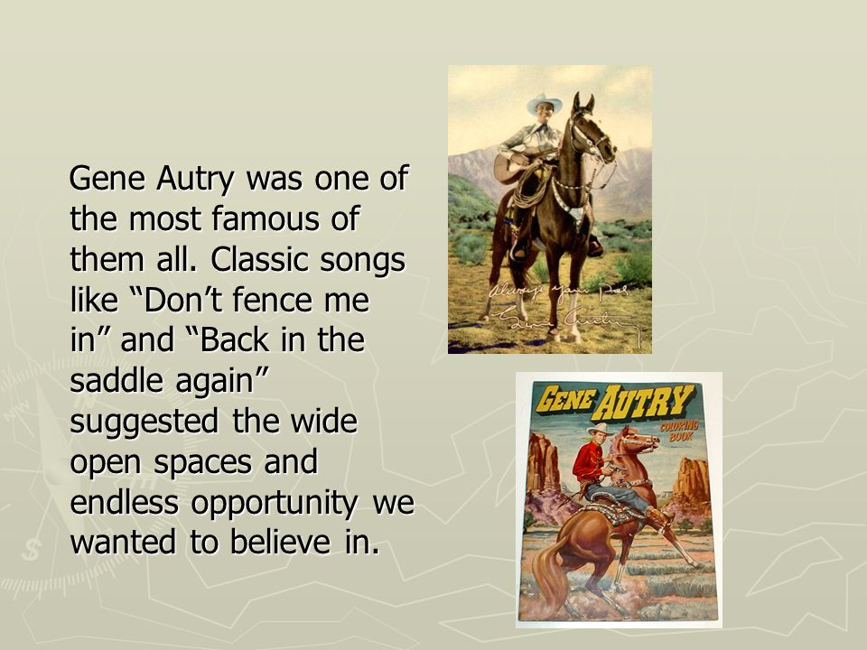 Gene Autry was one of the most famous of them all.
