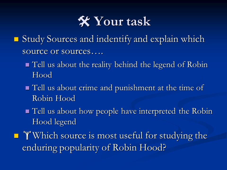  Your task Study Sources and indentify and explain which source or sources….